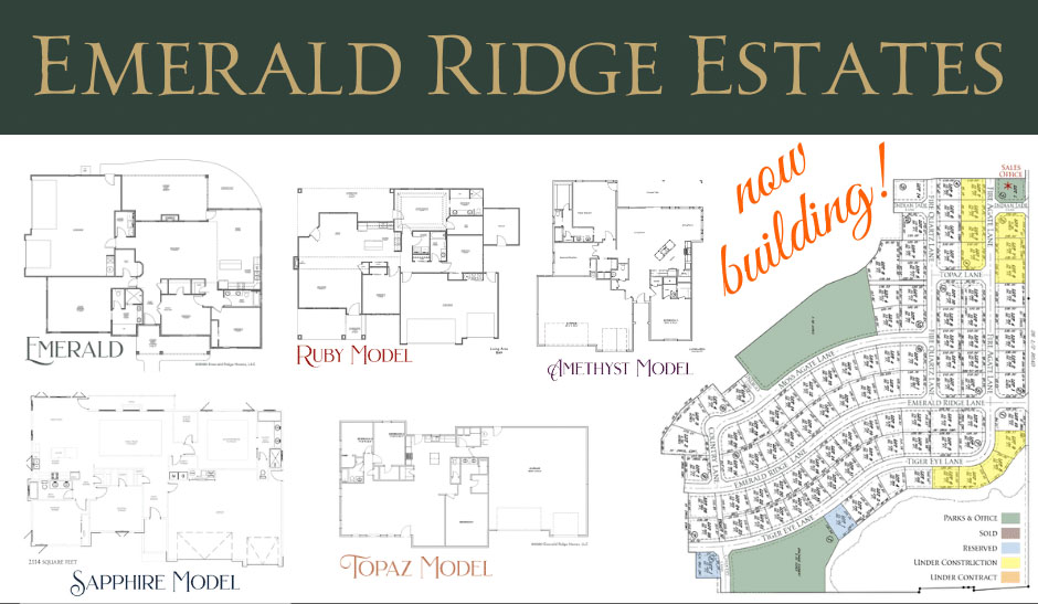 New Construction in Emerald Ridge Estates! We are currently building 5 homes, with several more to come in 2021. Come by to see our beautiful homes!